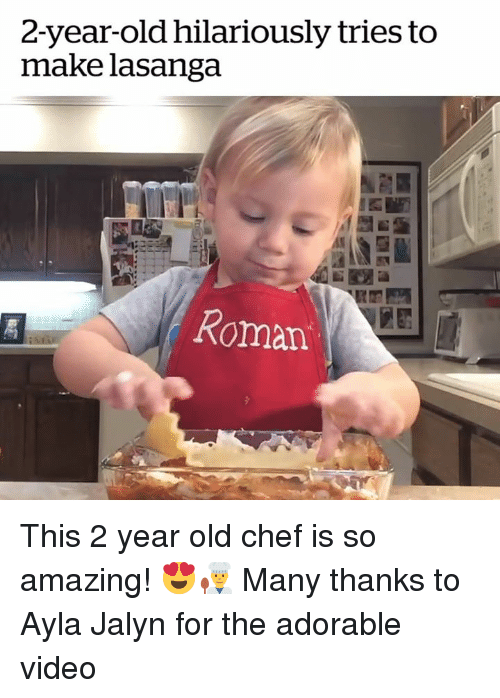 so amazing: 2-year-old hilariously tries to  make lasanga  Roman This 2 year old chef is so amazing! 😍👨‍🍳  Many thanks to Ayla Jalyn for the adorable video