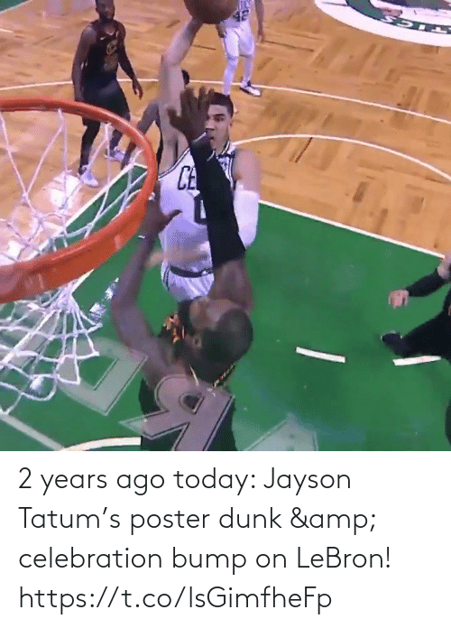 Dunk: 2 years ago today: Jayson Tatum's poster dunk & celebration bump on LeBron!    https://t.co/lsGimfheFp