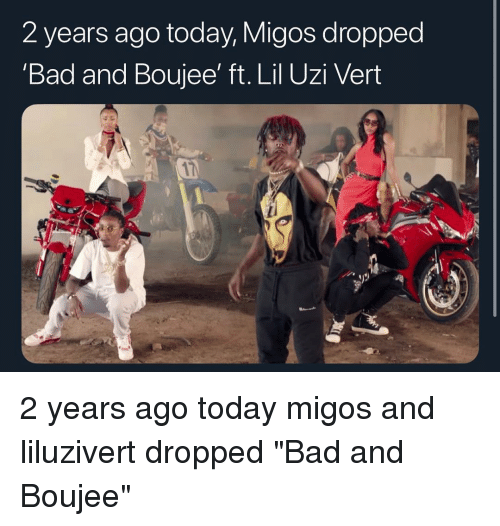 "Lil Uzi: 2 years ago today, Migos dropped  'Bad and Boujee' ft. Lil Uzi Veirt 2 years ago today migos and liluzivert dropped ""Bad and Boujee"""