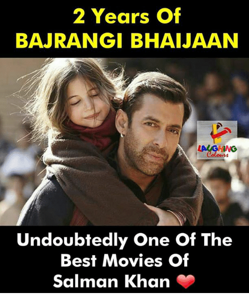best movies: 2 Years Of  BAJRANGI BHAIJAAN  Undoubtedly One Of The  Best Movies Of  Salman Khan