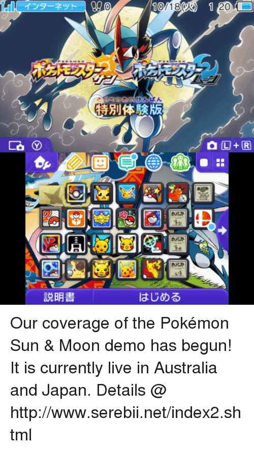 Pokemon Sun Moon: 20  はん  特別体験版  説明書  はじめる  1 Our coverage of the Pokémon Sun & Moon demo has begun! It is currently live in Australia and Japan. Details @ http://www.serebii.net/index2.shtml