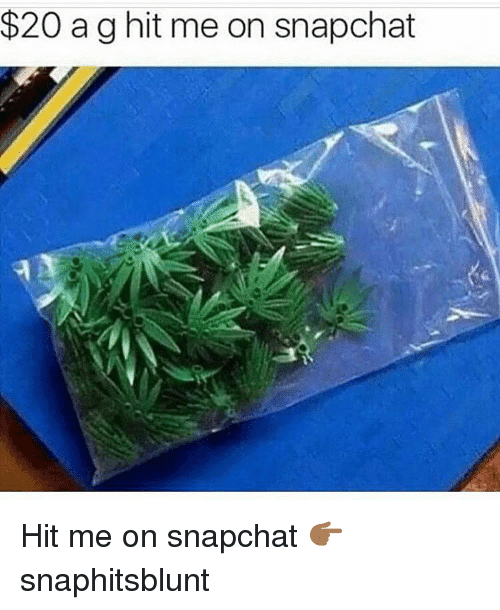 Snapchat, Hood, and 20 A: $20 a g hit me on snapchat Hit me on snapchat 👉🏾 snaphitsblunt