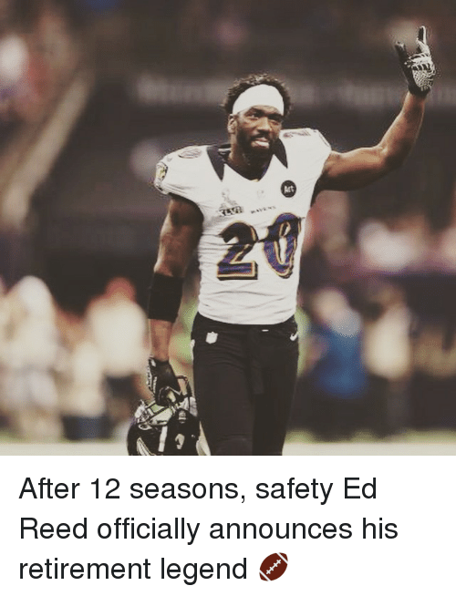 Ed Reed: 20 After 12 seasons, safety Ed Reed officially announces his retirement legend 🏈