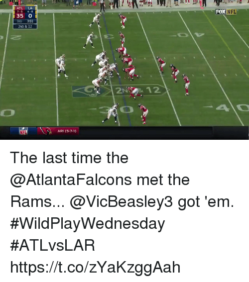 Memes, Nfl, and Rams: 20  ATL LA I  7-5 4-8  35 O  FOX  NFL  BRD 3:01  2ND & 12  ,窃  2N 12  NFL  ARI (5-7-1) The last time the @AtlantaFalcons met the Rams...  @VicBeasley3 got 'em. #WildPlayWednesday #ATLvsLAR https://t.co/zYaKzggAah