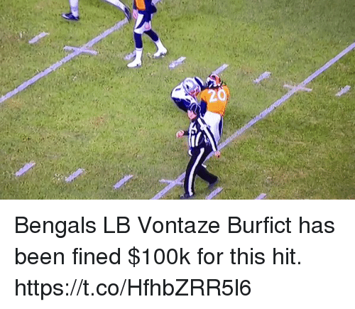 Memes, Bengals, and Been: 20 Bengals LB Vontaze Burfict has been fined $100k for this hit. https://t.co/HfhbZRR5l6