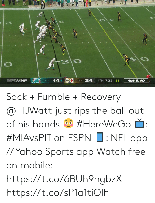 rips: 20  C  1st&10  4TH 7:23 11  24  2-4  14  O-6  ESFRMNF Sack + Fumble + Recovery  @_TJWatt just rips the ball out of his hands 😳 #HereWeGo  📺: #MIAvsPIT on ESPN 📱: NFL app // Yahoo Sports app Watch free on mobile: https://t.co/6BUh9hgbzX https://t.co/sP1a1tiOIh