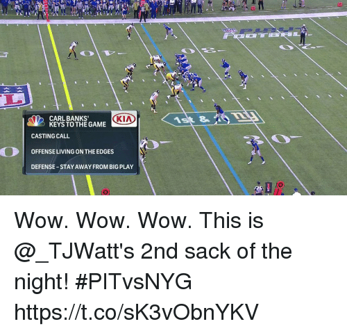 Memes, The Game, and Wow: 20  CARL BANKS'  KEYS TO THE GAME  CKA  1st &T  CASTING CALL  OFFENSE LIVING ON THE EDGES  DEFENSE-STAY AWAY FROM BIG PLAY Wow. Wow. Wow.  This is @_TJWatt's 2nd sack of the night! #PITvsNYG https://t.co/sK3vObnYKV