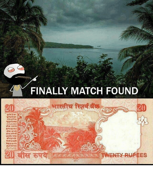 Rupees: 20  FINALLY MATCH FOUND  WENTY RUPEES