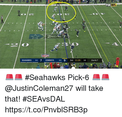 Dallas Cowboys, Memes, and Nfl: 20  FOX NFL  2ND t& 7I  210  SEAHAWKS 8-6 7 COWBOYS 8-6 9 3rd 11:29 16 2nd & 7 🚨🚨 #Seahawks Pick-6 🚨🚨  @JustinColeman27 will take that! #SEAvsDAL https://t.co/PnvblSRB3p
