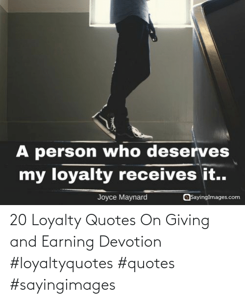 loyalty: 20 Loyalty Quotes On Giving and Earning Devotion #loyaltyquotes #quotes #sayingimages