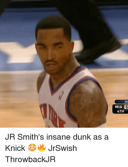 Dunk, Memes, and 🤖: 20  MIA 6  4TH JR Smith's insane dunk as a Knick 😳🔥 JrSwish ThrowbackJR