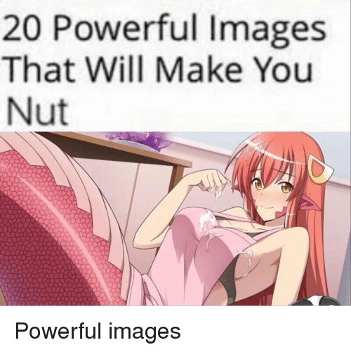 Anime, Images, and Powerful: 20 Powerful Images  That Will Make You  Nut
