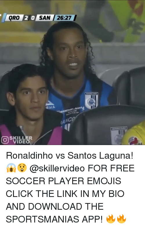 player: 20 SAN /26:27  ORO  AIAA  VIDEO Ronaldinho vs Santos Laguna! 😱😲 @skillervideo FOR FREE SOCCER PLAYER EMOJIS CLICK THE LINK IN MY BIO AND DOWNLOAD THE SPORTSMANIAS APP! 🔥🔥