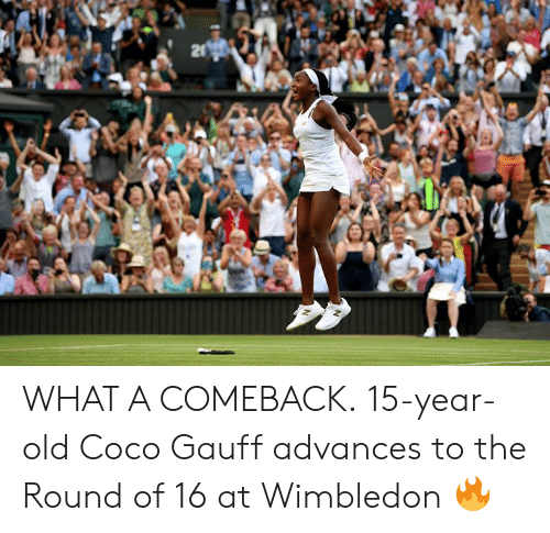 CoCo: 20 WHAT A COMEBACK.  15-year-old Coco Gauff advances to the Round of 16 at Wimbledon 🔥