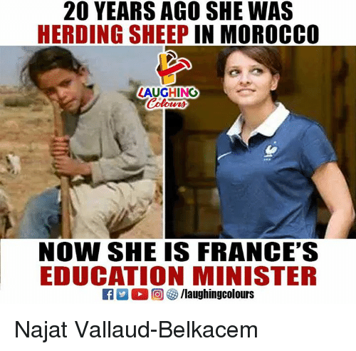 herding: 20 YEARS AGO SHE WAS  HERDING SHEEP IN MOROCCO  LAUGHING  NOW SHE IS FRANCE'S  EDUCATION MINISTER Najat Vallaud-Belkacem