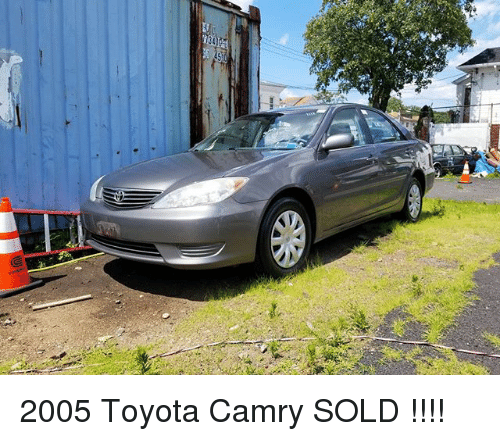 2005 toyota camry sold 27492218 🅱 25 best memes about camry camry memes