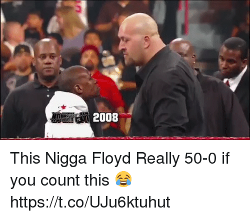 Blackpeopletwitter, You, and This: 2008 This Nigga Floyd Really 50-0 if you count this 😂 https://t.co/UJu6ktuhut