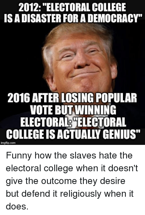 2012 electoral college isadisaster for ademocracy 2016 after losing popular 7239144 2012 electoral college isadisaster for ademocracy 2016 after,Electoral College Memes
