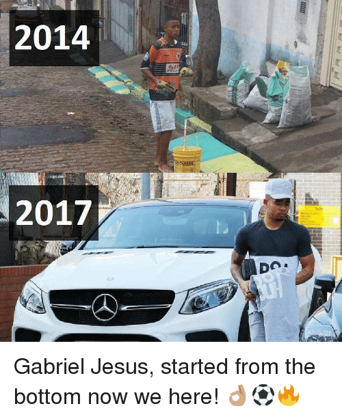 started from the bottom: 2014  2017 Gabriel Jesus, started from the bottom now we here! 👌🏽⚽️🔥