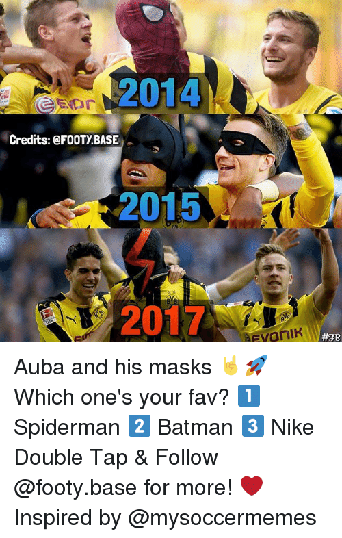 Batman, Memes, and Nike: 2014  Credits: @FOOTY BASE  2015  s 2017  aevanike Auba and his masks 🤘🚀 Which one's your fav? 1️⃣ Spiderman 2️⃣ Batman 3️⃣ Nike Double Tap & Follow @footy.base for more! ❤️ Inspired by @mysoccermemes
