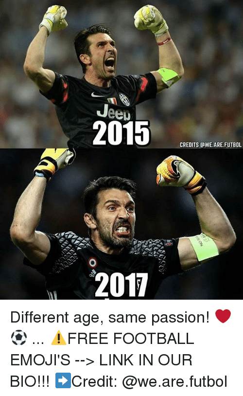 Football, Memes, and Emojis: 2015  2011  CREDITS AWE ARE FUTBOL Different age, same passion! ❤️⚽️ ... ⚠️FREE FOOTBALL EMOJI'S --> LINK IN OUR BIO!!! ➡️Credit: @we.are.futbol