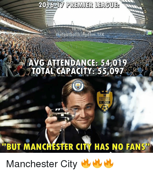 """avg: 2016 17  PREMIER LEAGUE  AVG ATTENDANCE: 54,019  TOTAL CAPACITY 55,097  THE  FDOTEALL  KINGDOM  BUT MANCHESTER CITY HAS NO FANS"""" Manchester City 🔥🔥🔥"""