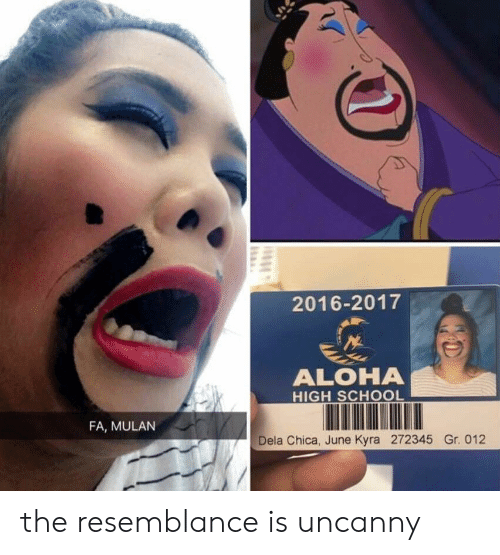 Mulan: 2016-2017  ALOHA  HIGH SCHOOL  FA, MULAN  Dela Chica, June Kyra 272345 Gr. 012 the resemblance is uncanny