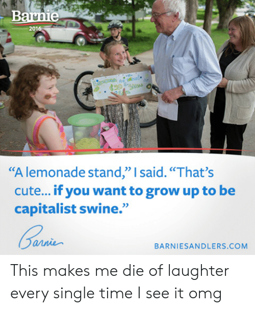 """Lemonade: 2016  """"A lemonade stand,"""" I said.""""That's  cute... if you want to grow up to be  capitalist swine.""""  BARNIESANDLERS.COM This makes me die of laughter every single time I see it omg"""
