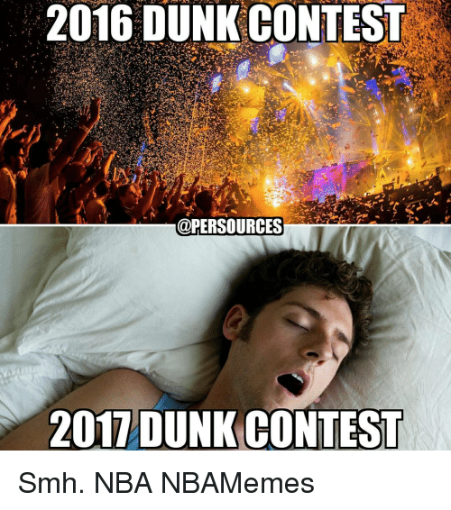 Dunk, Memes, and Nba: 2016 DUNK CONTEST  @PERSOURCES  2017 DUNK CONTEST Smh. NBA NBAMemes