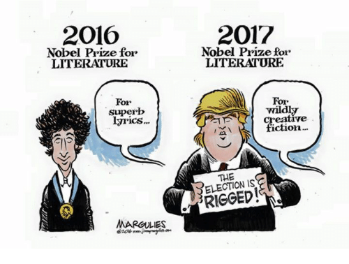 Memes, Nobel Prize, and Lyrics: 2016  Nobel Prize for  LITERATURE  For  superb  lyrics  MARGULIES  2017  Nobel Prize for  LITERATURE  For  wildly  iction...  ELECTION IS