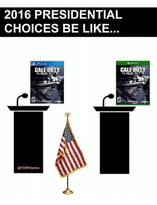 Duty Calls: 2016 PRESIDENTIAL  CHOICES BE LIKE.  -D. PSA  CALL DUTY  CALL DUTY  @TCMFGames