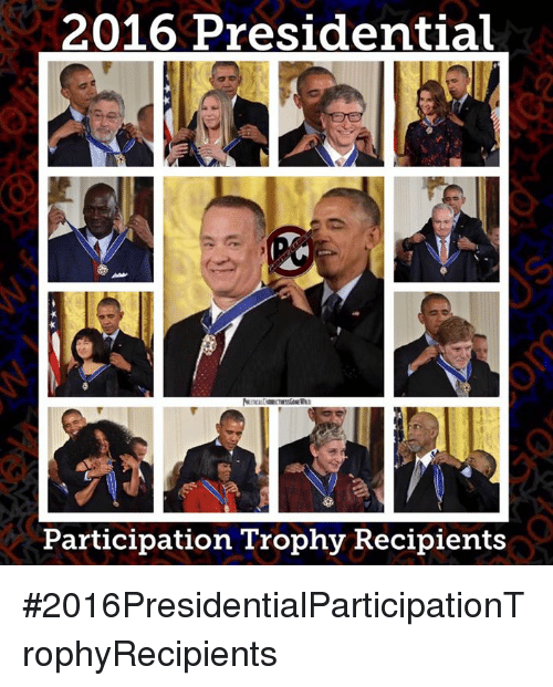 Participation Trophy: 2016 Presidential  Participation Trophy Recipients #2016PresidentialParticipationTrophyRecipients