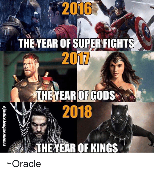 Memes, Oracle, and 🤖: 2016  THE YEAR OF SUPERFIGHTS  201TV  THEYEAR OF GODS  2018  THEAREAR OF KINGS ~Oracle