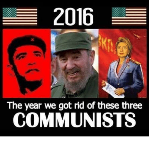 Memes, Communist, and 🤖: 2016  The year we got rid of these three  COMMUNISTS