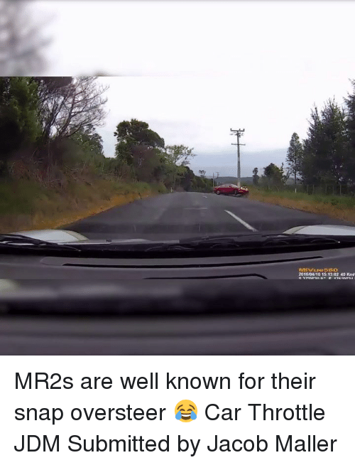 throttle: 201604/10 15:13:02 40 Kmh MR2s are well known for their snap oversteer 😂 Car Throttle JDM Submitted by Jacob Maller