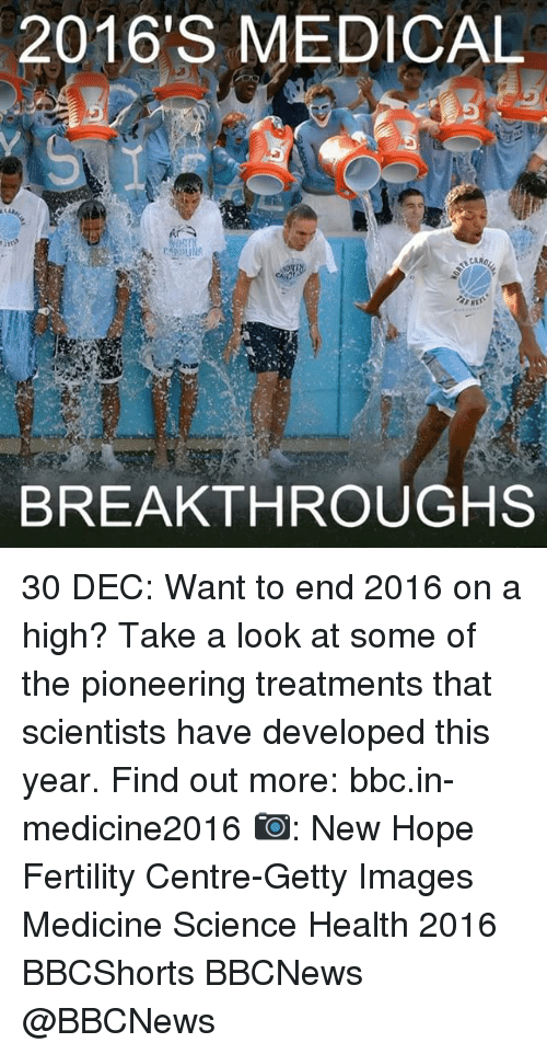 Memes, Getty Images, and Science: 2016'S MEDICAL  BREAKTHROUGH 30 DEC: Want to end 2016 on a high? Take a look at some of the pioneering treatments that scientists have developed this year. Find out more: bbc.in-medicine2016 📷: New Hope Fertility Centre-Getty Images Medicine Science Health 2016 BBCShorts BBCNews @BBCNews