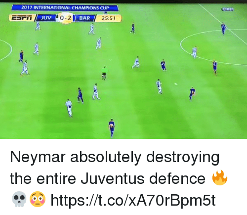 Neymar, Soccer, and Juventus: 2017 INTERNATIONAL CHAMPIONS CUP  LIVE  #0-21 MP I 25:51  1 0-2  JUV  BAR Neymar absolutely destroying the entire Juventus defence 🔥💀😳 https://t.co/xA70rBpm5t