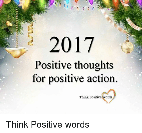 Memes, 🤖, and Posits: 2017  Positive thoughts  for positive action  Think Positive Words Think Positive words