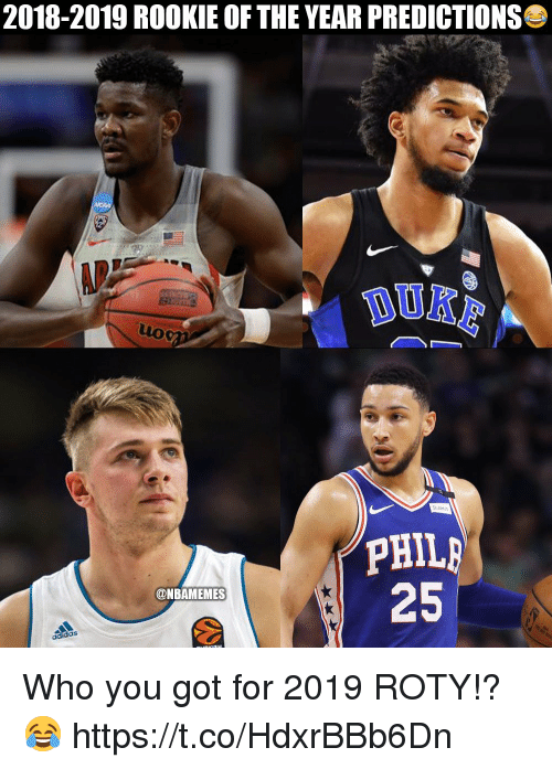 Predictions: 2018-2019 ROOKIE OF THE YEAR PREDICTIONS  DO  25  @NBAMEMES Who you got for 2019 ROTY!? 😂 https://t.co/HdxrBBb6Dn