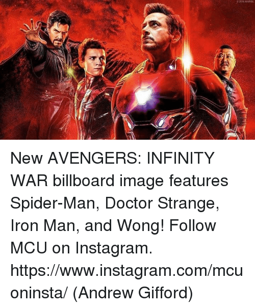 Billboard, Doctor, and Instagram: 2018 MARVEL New AVENGERS: INFINITY WAR billboard image features Spider-Man, Doctor Strange, Iron Man, and Wong!  Follow MCU on Instagram. https://www.instagram.com/mcuoninsta/  (Andrew Gifford)
