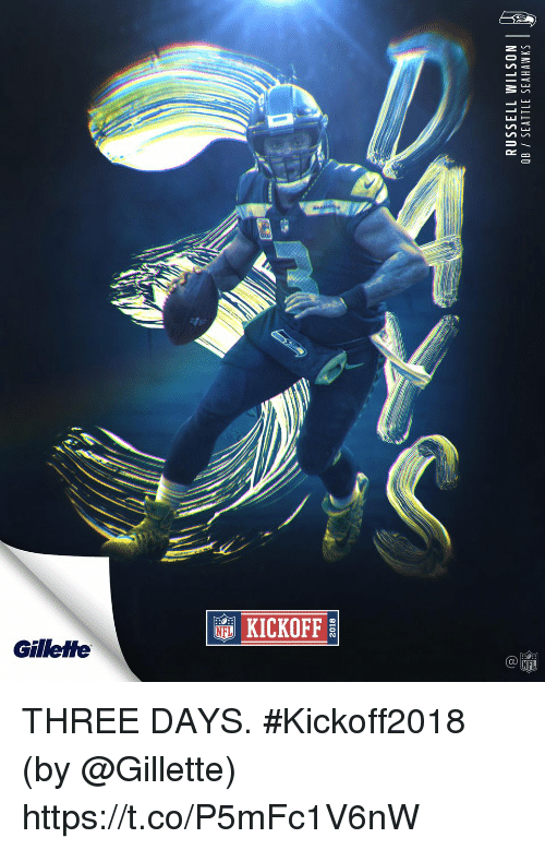 gillette: 2018  RUSSELL WILSON  OB SEATTLE SEAHAWKS  2 THREE DAYS. #Kickoff2018  (by @Gillette) https://t.co/P5mFc1V6nW