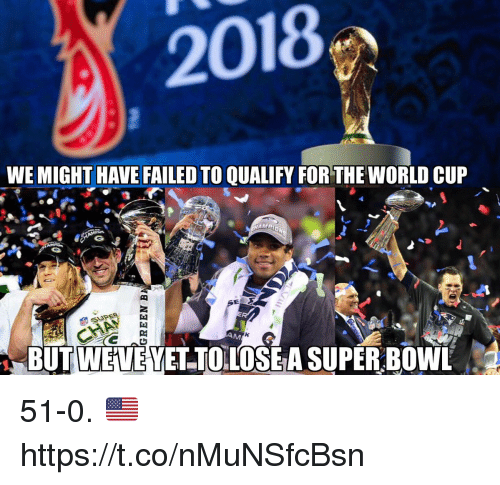 Football, Nfl, and Sports: 2018  WE MIGHT HAVE FAILED TO QUALIFY FOR THE WORLD CUP  BUT WEVE YETTOLOSE A SUPER BOWL 51-0. 🇺🇸 https://t.co/nMuNSfcBsn