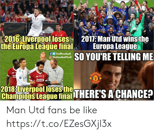 europa: 201G:LiverDooolloses2011:Ma Utd winsthe  the Europa League  final Europa League  fTrollFootball  O TheFootballTroll  YOU'RE TELLING ME  Char  2018 Liverpool loses{  Cha ulvors ßeaous fithi THERACHANCE? Man Utd fans be like https://t.co/EZesGXjl3x
