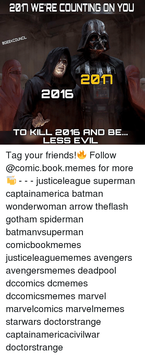 Batman, SpiderMan, and Superman: 20M WERE COUNTING ON YOU  GEEKCOUNCIL  221E  TO KILL 2216 AND BE  LESS EVIL Tag your friends!🔥 Follow @comic.book.memes for more🍻 - - - justiceleague superman captainamerica batman wonderwoman arrow theflash gotham spiderman batmanvsuperman comicbookmemes justiceleaguememes avengers avengersmemes deadpool dccomics dcmemes dccomicsmemes marvel marvelcomics marvelmemes starwars doctorstrange captainamericacivilwar doctorstrange