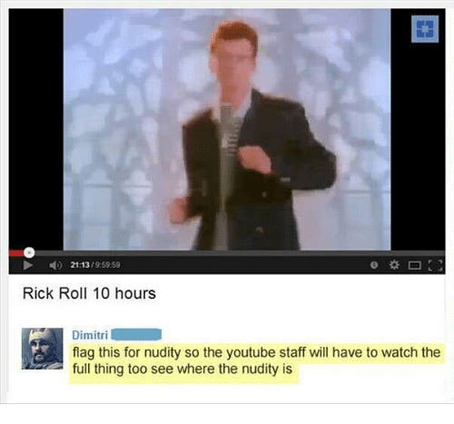 2113 5959 Rick Roll 10 Hours Dimitri Flag This for Nudity ...