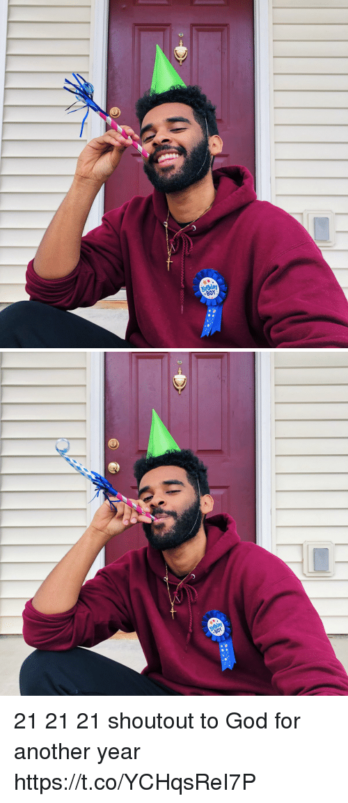 Funny, God, and Another: 21 21 21 shoutout to God for another year https://t.co/YCHqsReI7P