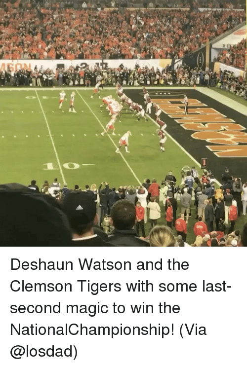 Sports, Tiger, and Tigers: 21 Deshaun Watson and the Clemson Tigers with some last-second magic to win the NationalChampionship! (Via @losdad)