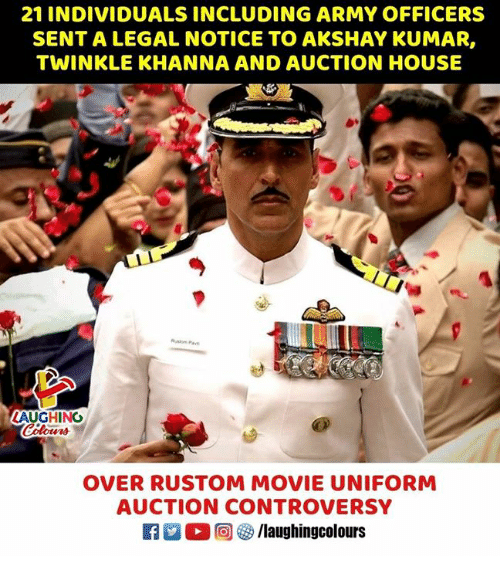 twinkle: 21 INDIVIDUALS INCLUDING ARMY OFFICERS  SENT A LEGAL NOTICE TO AKSHAY KUMAR,  TWINKLE KHANNA AND AUCTION HOUSE  LAUGHING  OVER RUSTOM MOVIE UNIFORM  AUCTION CONTROVERSY