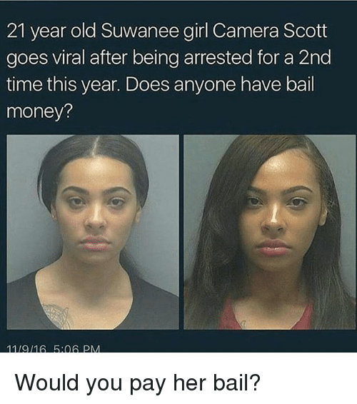 Bail Money: 21 year old Suwanee girl Camera Scott  goes viral after being arrested for a 2nd  time this year. Does anyone have bail  money? Would you pay her bail?