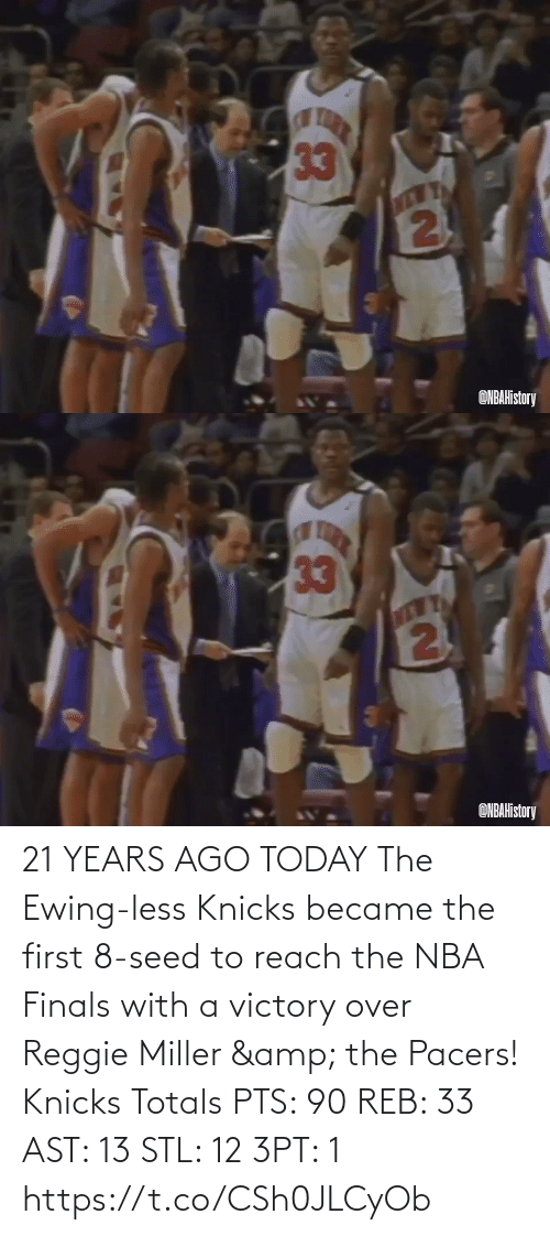 NBA: 21 YEARS AGO TODAY The Ewing-less Knicks became the first 8-seed to reach the NBA Finals with a victory over Reggie Miller & the Pacers!   Knicks Totals PTS: 90 REB: 33 AST: 13 STL: 12 3PT: 1 https://t.co/CSh0JLCyOb